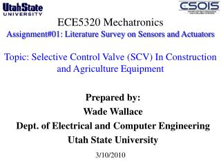 Prepared by: Wade Wallace Dept. of Electrical and Computer Engineering  Utah State University