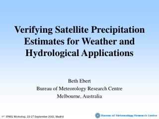 Verifying Satellite Precipitation Estimates for Weather and Hydrological Applications