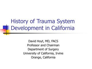 History of Trauma System  Development in California