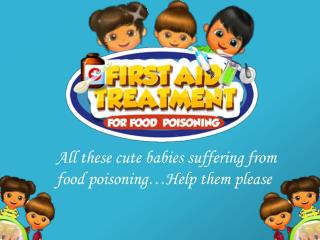 -Free Kids Game First Aid Treatment for Food Poisoning