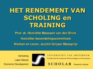 HET RENDEMENT VAN SCHOLING en TRAINING