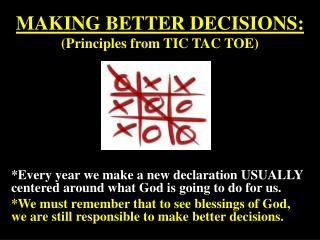 MAKING BETTER DECISIONS: (Principles from TIC TAC TOE)