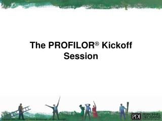 The PROFILOR �  Kickoff Session