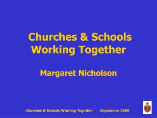 Churches & Schools Working Together Margaret Nicholson