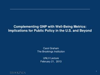 Complementing GNP with Well-Being Metrics: Implications for Public Policy in the U.S. and Beyond