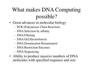 What makes DNA Computing possible?
