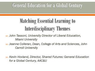 General Education for a Global Century Matching Essential Learning to Interdisciplinary Themes