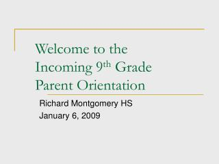 Welcome to the Incoming 9th Grade Parent Orientation