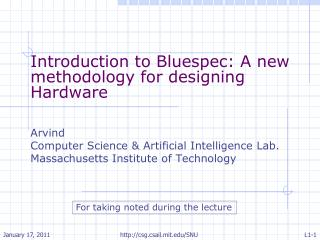 Introduction to Bluespec: A new methodology for designing Hardware  Arvind