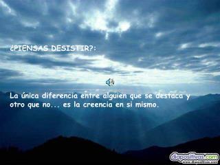 ¿PIENSAS DESISTIR?: