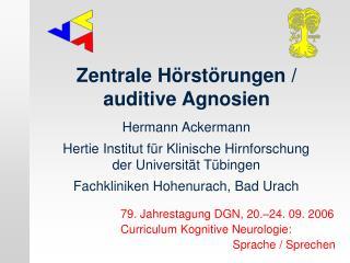 Hermann Ackermann Hertie Institut f r Klinische Hirnforschung der Universit t T bingen Fachkliniken Hohenurach, Bad Urac