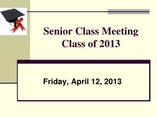 Senior Class Meeting Class of 2013