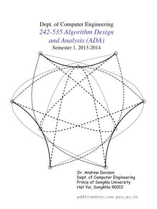 Dept. of Computer Engineering 242-535 Algorithm Design  and Analysis (ADA) Semester 1, 2013-2014