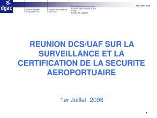 REUNION DCS/UAF SUR LA SURVEILLANCE ET LA CERTIFICATION DE LA SECURITE AEROPORTUAIRE