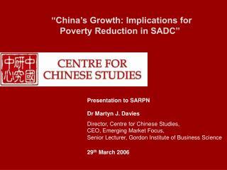 Presentation to SARPN Dr Martyn J. Davies