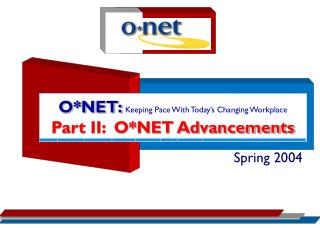 O*NET:  Keeping Pace With Today's Changing Workplace Part II:  O*NET Advancements