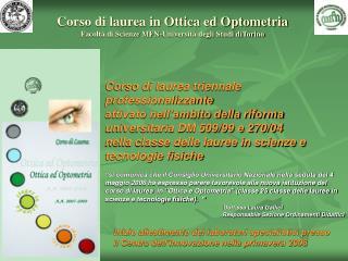 Corso di laurea in Ottica ed Optometria Facolt  di Scienze MFN-Universit  degli Studi diTorino