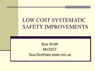 LOW COST SYSTEMATIC SAFETY IMPROVEMENTS