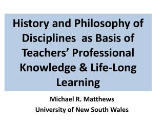 Michael R. Matthews University of New South  Wales