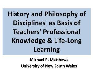 Michael R. Matthews University of New South  Wales