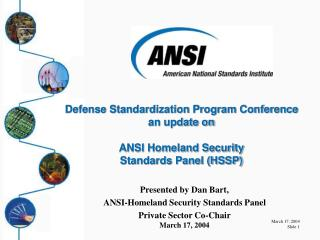 Presented by Dan Bart, ANSI-Homeland Security Standards Panel