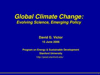 Global Climate Change: Evolving Science, Emerging Policy