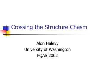 Crossing the Structure Chasm