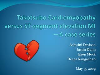 Takotsubo Cardiomyopathy  versus ST-segment elevation MI —A case series