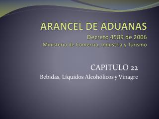 ARANCEL DE ADUANAS Decreto 4589 de 2006 Ministerio de Comercio, Industria y Turismo