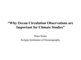 �Why Ocean Circulation Observations are Important for Climate Studies�