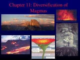 Chapter 11: Diversification of Magmas