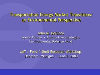 Transportation Energy Market Transitions: an Environmental Perspective