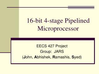 16-bit 4-stage Pipelined Microprocessor
