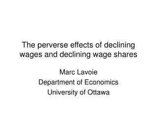 The perverse effects of declining wages and declining wage shares