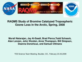 RAQMS Study of Bromine Catalyzed Tropospheric Ozone Loss in the Arctic, Spring, 2008