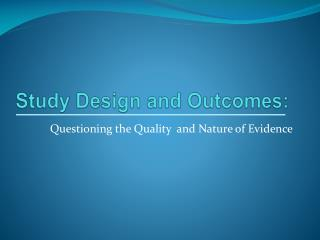 Study Design and Outcomes: