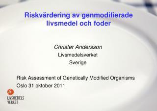 Riskv�rdering av genmodifierade livsmedel och foder