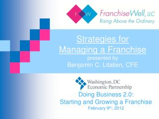 Strategies for  Managing a Franchise presented by Benjamin C. Litalien, CFE