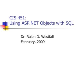 CIS 451:  Using ASP.NET Objects with SQL