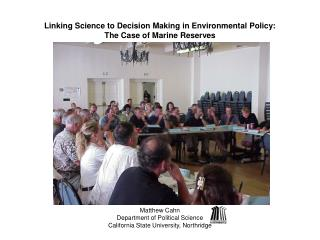 Linking Science to Decision Making in Environmental Policy: The Case of Marine Reserves