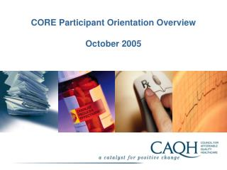 CORE Participant Orientation Overview October 2005