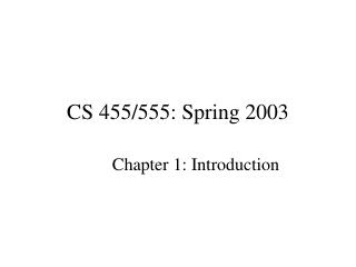CS 455/555: Spring 2003