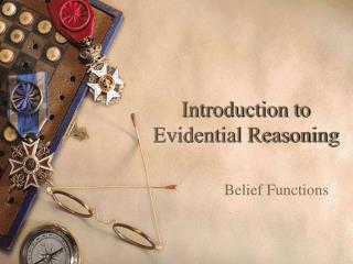 Introduction to Evidential Reasoning