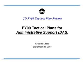 FY09 Tactical Plans for Administrative Support (DAS)