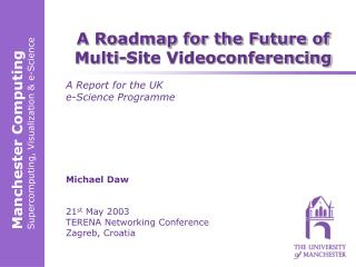 A Roadmap for the Future of Multi-Site Videoconferencing