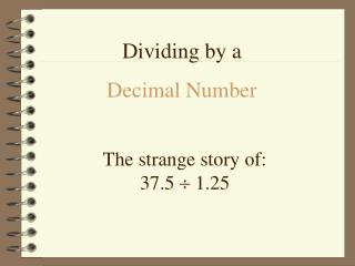 The strange story of: 37.5   1.25