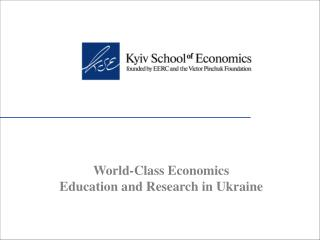 World-Class Economics Education and Research in Ukraine