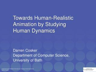 Towards Human-Realistic Animation by Studying Human Dynamics
