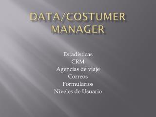 Data/ Costumer  Manager