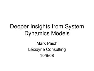 Deeper Insights from System Dynamics Models